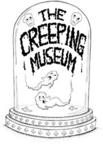 The Creeping Museum