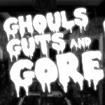 Ghouls Guts and Gore