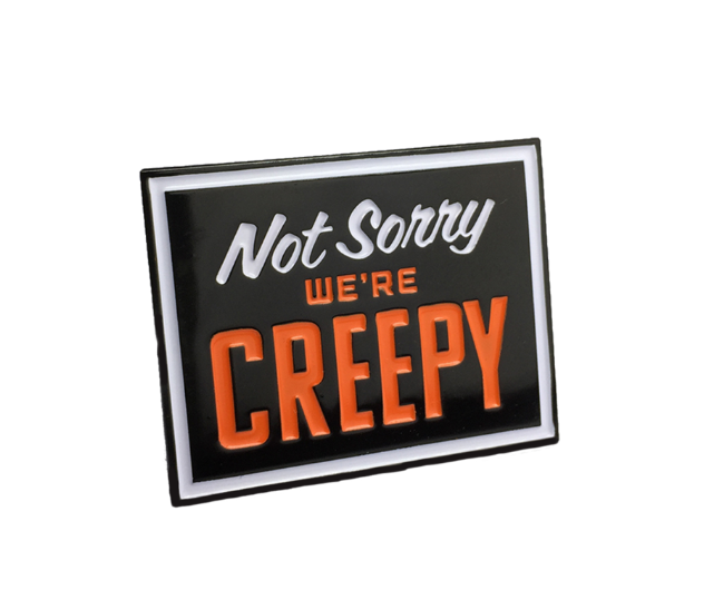 not sorry were creepy pin